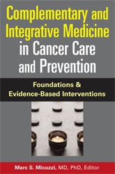 Complementary and Integrative Medicine in Cancer Care and Preven