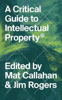Critical Guide to Intellectual Property cover